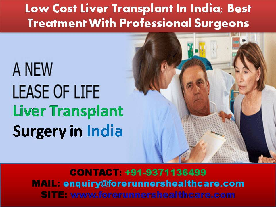 Low cost liver transplant India; best treatment with professional surgeons-UAEplusplus.com